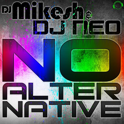 No Alternative de DJ Mikesh