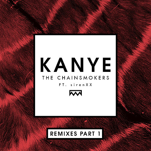 Kanye (Remixes Part 1) de The Chainsmokers