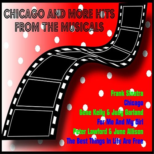 Chicago and More Hits from the Musicals von Various Artists