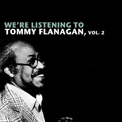 We're Listening to Tommy Flanagan, Vol. 2 de Tommy Flanagan