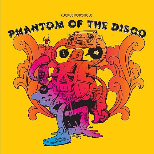 Phantom of the Disco by Ruckus Roboticus