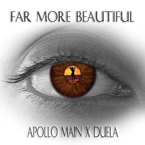 Far More Beautiful (feat. Duela) de Apollo Main
