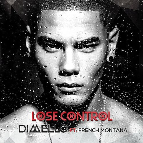 Lose Control (feat. French Montana) by Di Mello