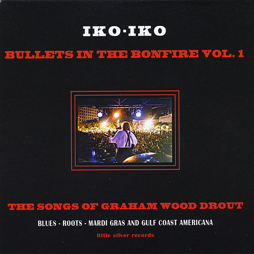 Bullet's in the Bonfire, Vol. 1 de Iko Iko