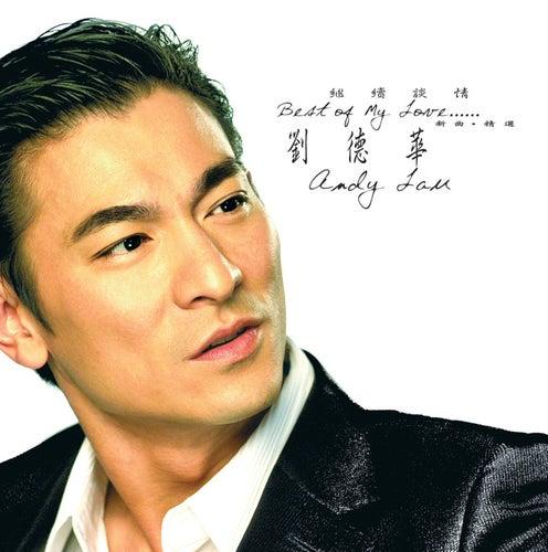 Ji Xu Tan Qing Xin Ge & Jing Shua de Andy Lau