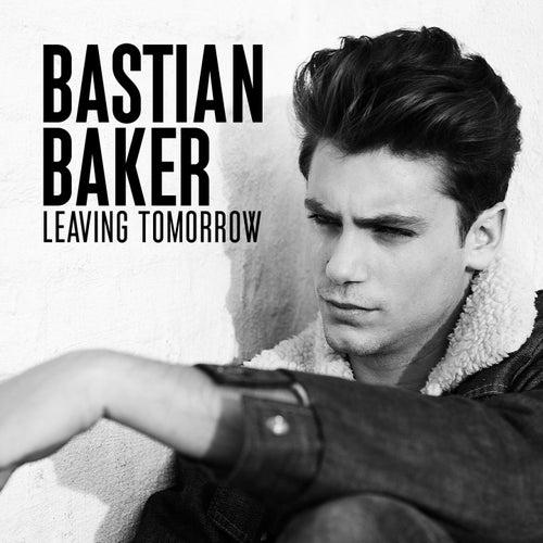 Leaving Tomorrow by Bastian Baker