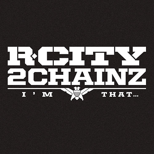 I'm That... by R. City