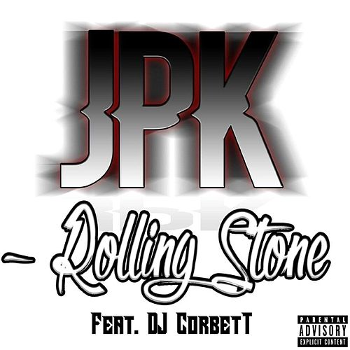 Rolling Stone (feat. DJ Corbett) de JPK