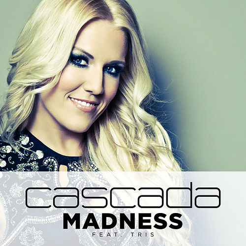 Madness by Cascada