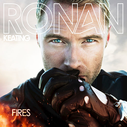 Fires (Deluxe Version) by Ronan Keating