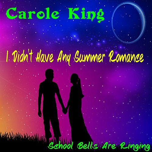 I Didn't Have Any Summer Romance de Carole King