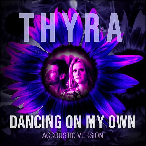 Dancing On My Own (Acoustic Version) de Thyra