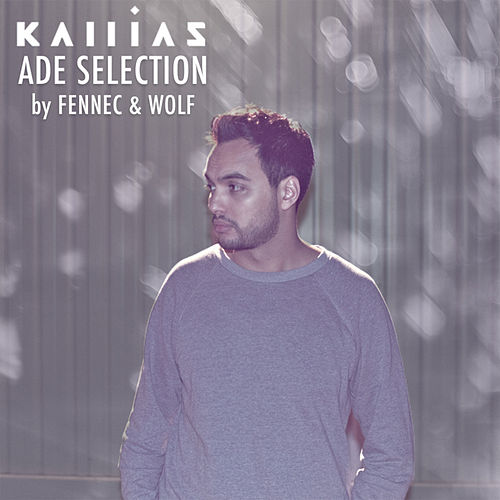 Kallias - ADE Selection by Fennec & Wolf von Various Artists