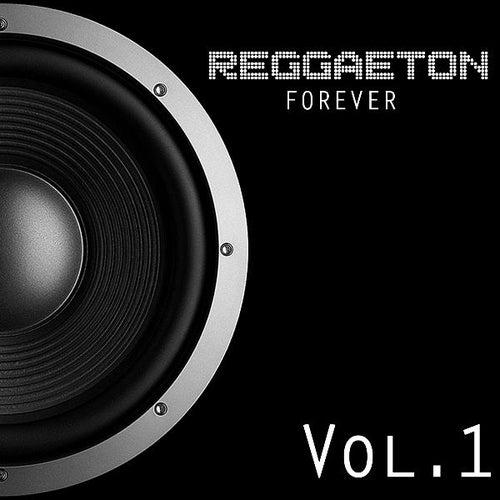 Reggaeton Forever, Vol. 1 de Various Artists
