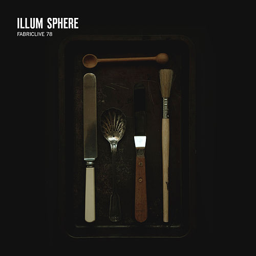 FABRICLIVE 78: Illum Sphere by Various Artists