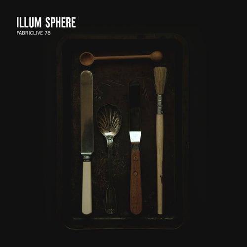 FABRICLIVE 78: Illum Sphere von Various Artists
