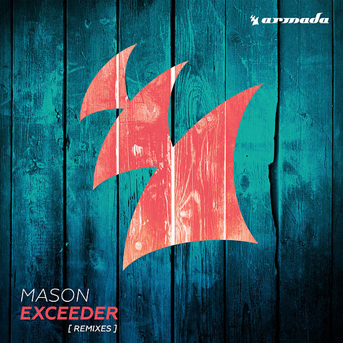 Exceeder (Remixes) de Mason