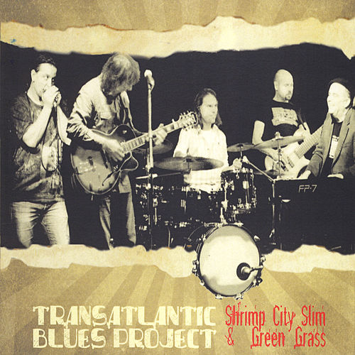 Transatlantic Blues Project by Shrimp City Slim