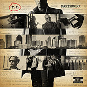 Paperwork (Deluxe Explicit) by T.I.