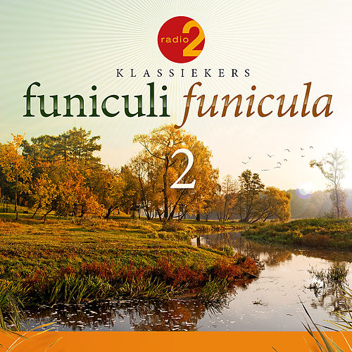 Funiculi Funicula 2 (Radio 2 Klassiekers) de Various Artists