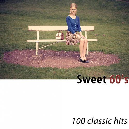 Sweet 60's (100 Classic Hits) di Various Artists
