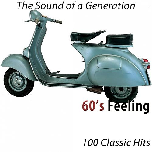 60's Feeling (100 Classic Hits) [The Sound of a Generation] di Various Artists