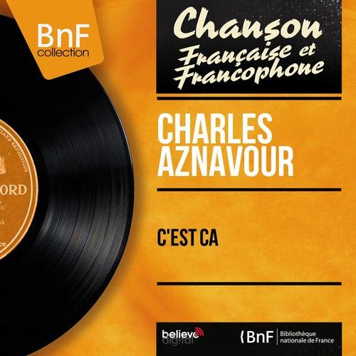 C'est ça (Mono Version) de Charles Aznavour