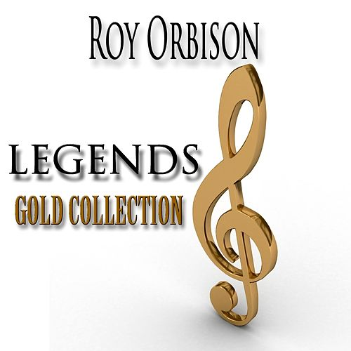 Legends Gold Collection (Remastered) von Roy Orbison