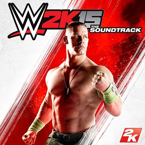 WWE 2K15: The Soundtrack by Various Artists
