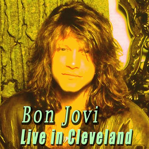 Live in Cleveland by Bon Jovi