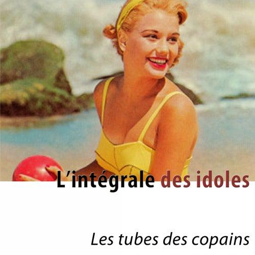 L'intégrale des idoles (Les tubes des copains) [Remastered] by Various Artists