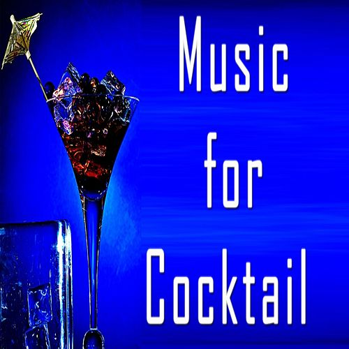 Music for Cocktails (The Perfect Soundtrack for Sipping a Drink in Cocktail Time) de Various Artists