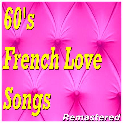 60's French Love Songs (Remastered) von Various Artists