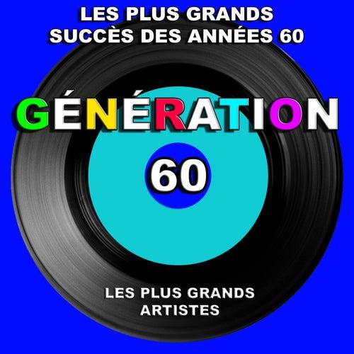 Génération 60 (Les plus grands succès des années 60) [Les plus grands artistes] by Various Artists
