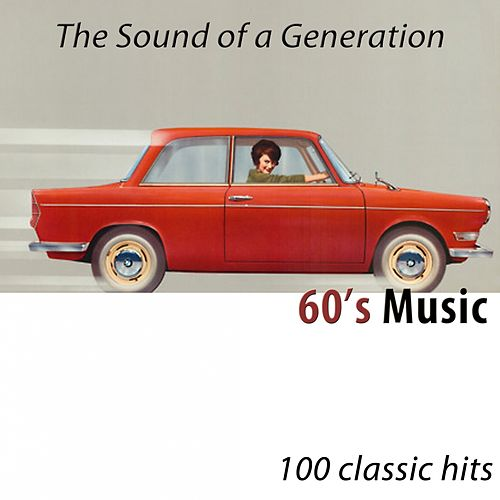 60's Music (The Sound of a Generation) [100 Classic Hits] di Various Artists