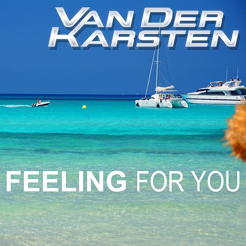 Feeling for You by Van Der Karsten