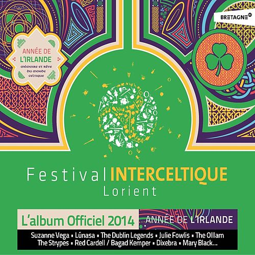 44e festival interceltique de Lorient (Année de l'Irlande, mémoire et rêve du monde celtique) [L'album officiel 2014] de Various Artists