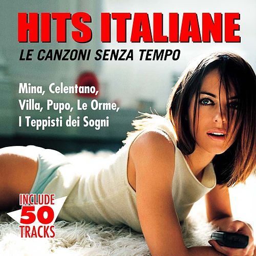 Hits italiane (Le canzoni senza tempo) von Various Artists