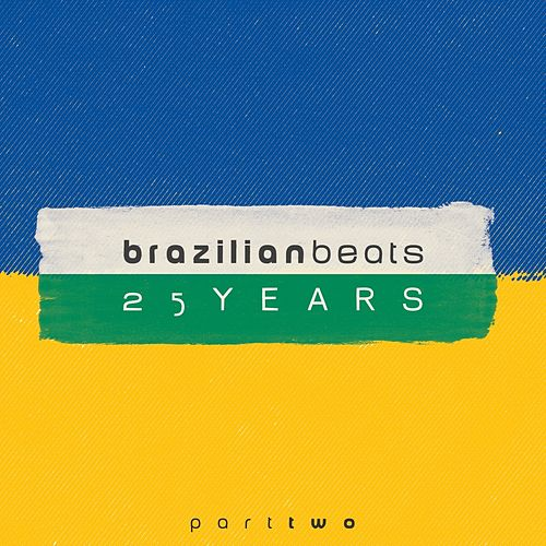 25 Years of Brazilian Beats, Pt. 2 (Mr Bongo Presents) by Various Artists