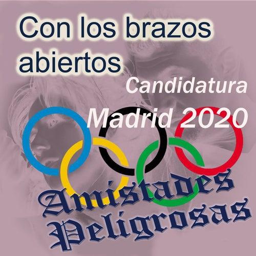 Con los Brazos Abiertos (Madrid 2020) by Amistades Peligrosas
