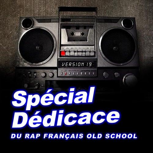 Spécial dédicace au rap francais old school, vol. 19 (Compilation) de Various Artists