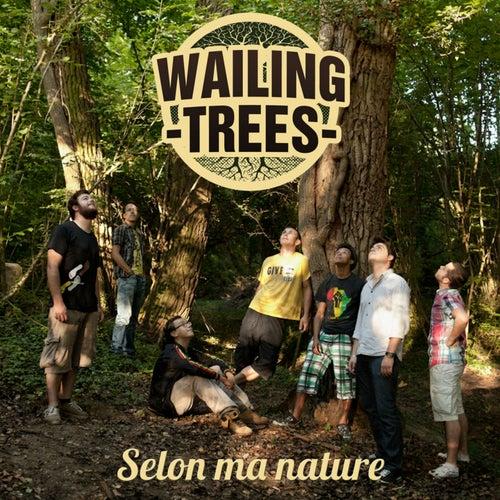 Selon ma nature de Wailing Trees
