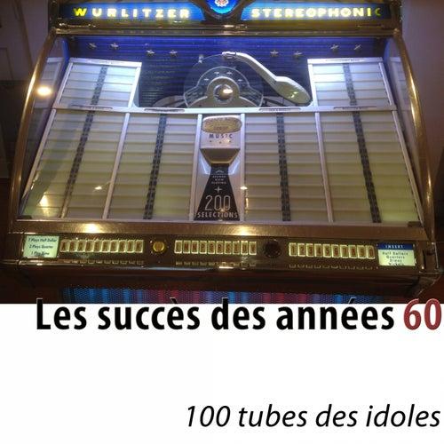 Les succès des années 60 (100 tubes des idoles) [Remastered] by Various Artists