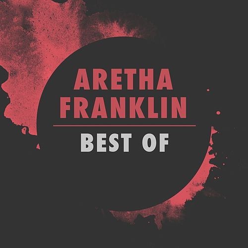 Aretha Franklin: Best Of by Aretha Franklin