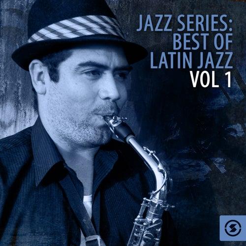 Jazz Series: Best of Latin Jazz, Vol. 1 de Various Artists