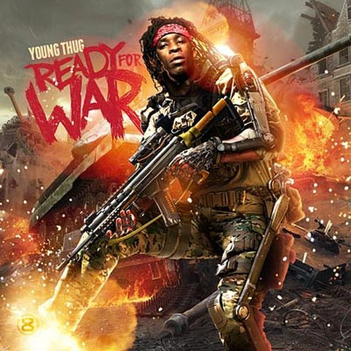 Ready for War by Young Thug