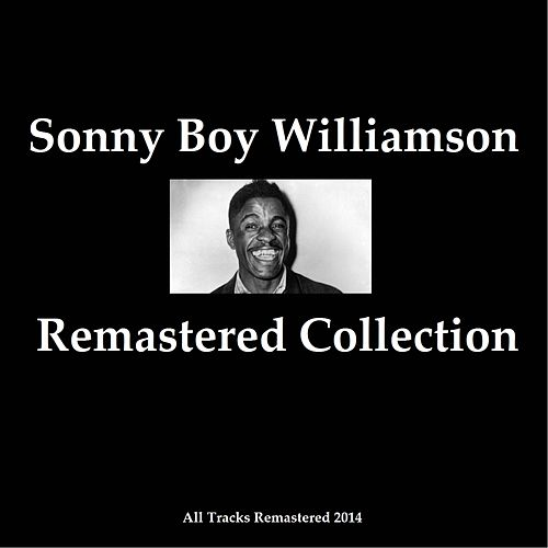 Remastered Collection (All Tracks Remastered 2014) de Sonny Boy Williamson