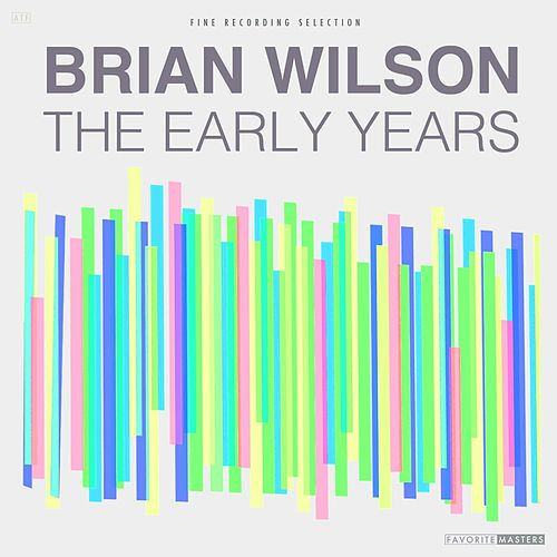 The Early Years by Brian Wilson