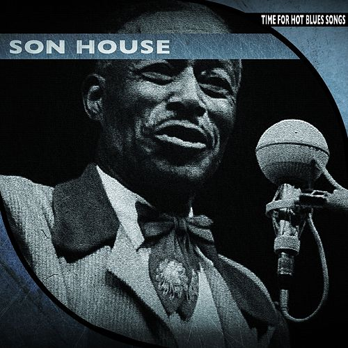 Time for Hot Blues Songs (Remastered) de Son House
