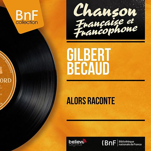 Alors raconte (Remastered, Mono Version) de Gilbert Becaud